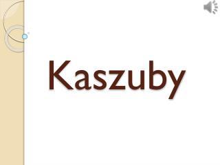 Kaszuby