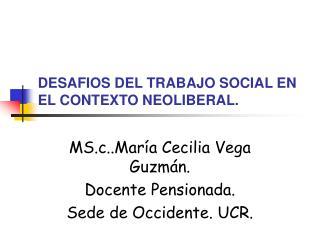 DESAFIOS DEL TRABAJO SOCIAL EN EL CONTEXTO NEOLIBERAL.