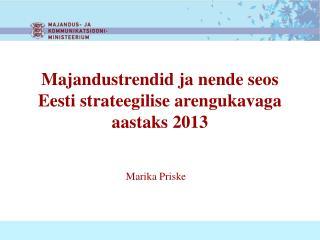 Majandustrendid ja nende seos Eesti strateegilise arengukavaga aastaks 2013