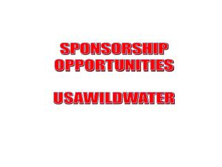 SPONSORSHIP OPPORTUNITIES USAWILDWATER