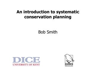 An introduction to systematic conservation planning Bob Smith