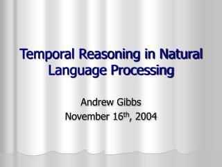 Temporal Reasoning in Natural Language Processing
