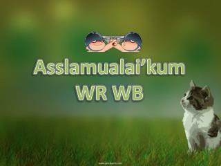 Asslamualai'kum  WR WB