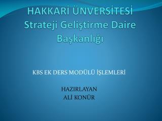 HAKKARİ ÜNVERSİTESİ Strateji Geliştirme Daire Başkanlığı