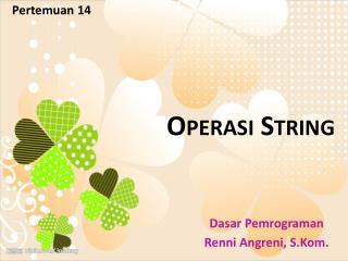 Operasi String
