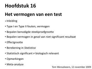 Hoofdstuk 16 Het vermogen van een test •  Inleiding Type I en Type II fouten, vermogen