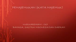 Pemajemukan  (kata  majemuk ) Nurwardhani :  037 bahasa ,  sastra  Indonesia  dan daerah