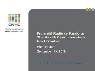 From AM Radio to Pandora: The Health Care Innovator's Next Frontier