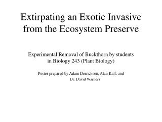Extirpating an Exotic Invasive from the Ecosystem Preserve