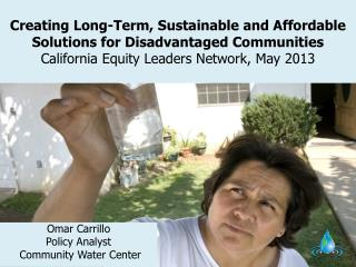 Omar Carrillo Policy Analyst   Community Water Center