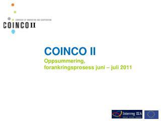 COINCO II Oppsummering, forankringsprosess juni – juli 2011