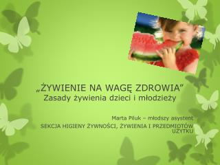 """""""ŻYWIENIE NA WAGĘ ZDROWIA"""" Zasady żywienia dzieci i młodzieży"""
