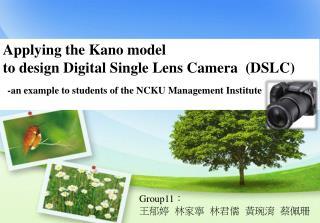 Applying the Kano model  to design Digital Single Lens Camera  (DSLC)