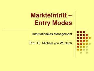 Markteintritt –  Entry Modes