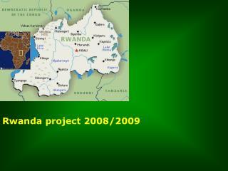 Rwanda project 2008/2009