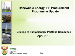 Renewable Energy IPP Procurement  Programme  Update  Briefing to Parliamentary Portfolio Committee