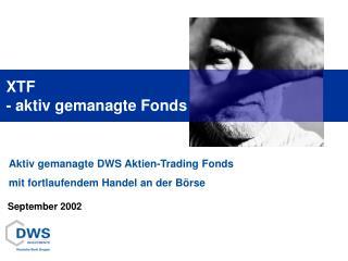 Aktiv gemanagte DWS Aktien-Trading Fonds mit fortlaufendem Handel an der Börse