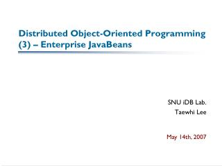 Distributed Object-Oriented Programming (3) – Enterprise JavaBeans