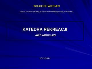 WOJCIECH WIESNER Instytut Turystyki i Rekreacji Akademii Wychowania Fizycznego we Wroc?awiu