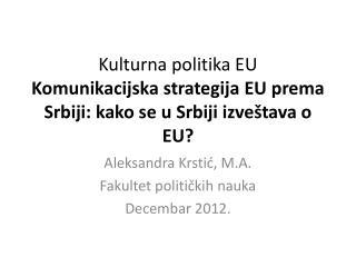 Kulturna politika  EU Komunikacijska strategija EU prema Srbiji: kako se u Srbiji izveštava o EU?