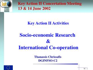 Key Action II Concertation Meeting 13 & 14 June 2002