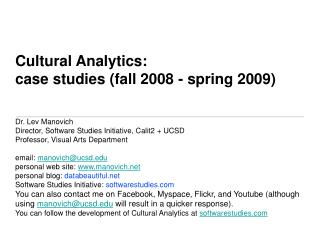 Cultural Analytics:  case studies fall 2008 - spring 2009