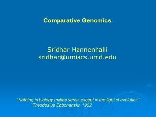 Comparative Genomics Sridhar Hannenhalli sridhar@umiacs.umd