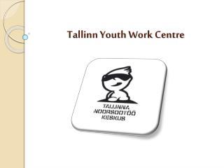 Tallinn Youth Work Centre