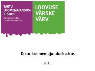 Tartu Loomemajanduskeskus 2011