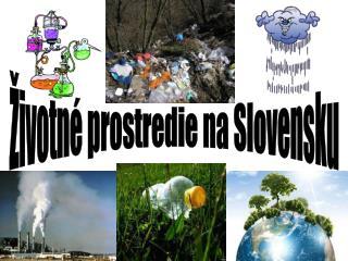 Životné prostredie na Slovensku