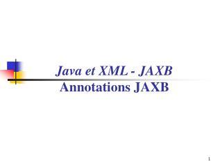 Java et XML - JAXB Annotations JAXB