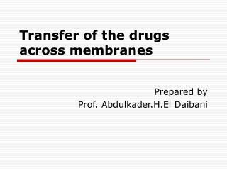 Transfer of the drugs across membranes