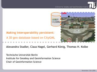 Making interoperability persistent: A 3D geo database based on CityGML