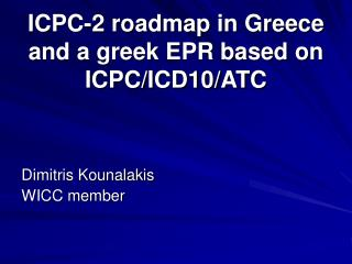 ICPC-2 roadmap in Greece and a greek EPR based on ICPC/ICD10/ATC
