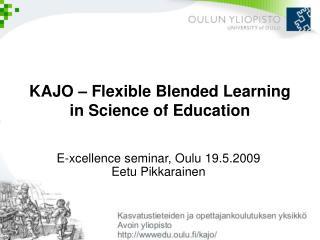 KAJO –  Flexible Blended  Learning in Science of Education