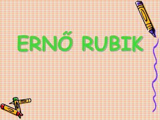ERN? RUBIK
