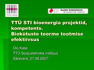 TTÜ STI bioenergia projektid, kompetents. Biokütuste toorme tootmise efektiivsus