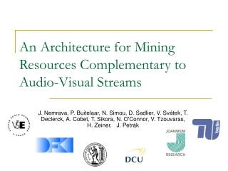 An Architecture for Mining Resources Complementary to Audio-Visual Streams