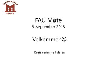FAU  Møte 3 .  september  2013