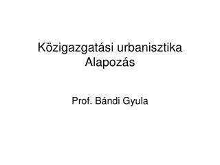 Közigazgatási urbanisztika Alapozás