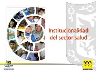 Institucionalidad del sector salud