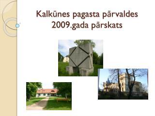 Kalkūnes pagasta pārvaldes 2009.gada pārskats