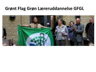 Grønt Flag Grøn Læreruddannelse GFGL