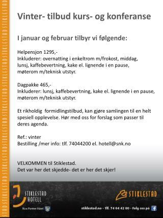 Vinter- tilbud  kurs- og  konferanse I januar og februar tilbyr vi følgende: Helpensjon 1295,-
