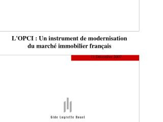 L'OPCI : Un instrument de modernisation du march� immobilier fran�ais