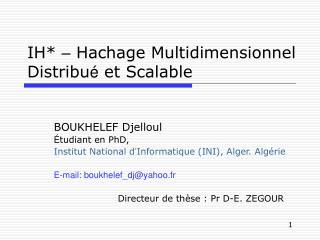 IH*  –  Hachage Multidimensionnel Distribu é  et Scalable