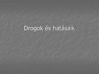 Drogok  s hat saik