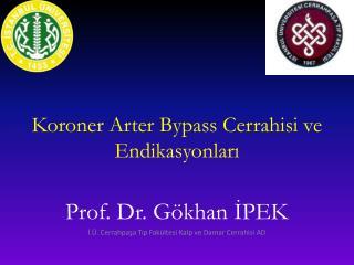 Koroner Arter Bypass Cerrahisi ve  Endikasyonları