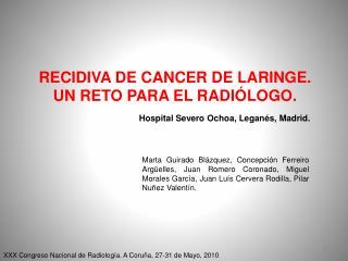 RECIDIVA DE CANCER DE LARINGE. UN RETO PARA EL RADI LOGO.