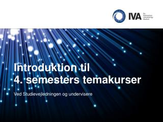 Introduktion til  4. semesters temakurser